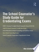 The School Counselor   s Study Guide for Credentialing Exams Book