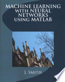 Machine Learning With Neural Networks Using MATLAB