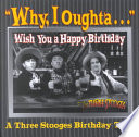 Why I Oughta Wish You A Happy Birthday