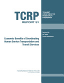 Economic Benefits of Coordinating Human Service Transportation and Transit Services