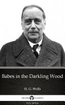 Babes in the Darkling Wood by H. G. Wells - Delphi Classics (Illustrated) Pdf/ePub eBook