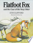 Flatfoot Fox and the Case of the Nosy Otter
