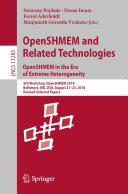 OpenSHMEM and Related Technologies. OpenSHMEM in the Era of Extreme Heterogeneity [Pdf/ePub] eBook