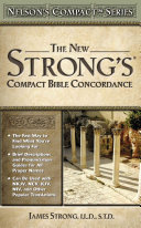 The New Strong s Compact Bible Concordance