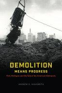 Demolition Means Progress