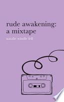 Rude Awakening: a Mixtape