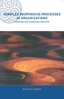 Complex Responsive Processes in Organizations