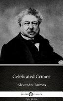 Celebrated Crimes by Alexandre Dumas   Delphi Classics  Illustrated