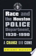 Race And The Houston Police Department 1930 1990 Book PDF
