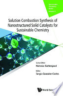 Solution Combustion Synthesis Of Nanostructured Solid Catalysts For Sustainable Chemistry Book PDF