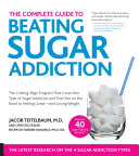 The Complete Guide to Beating Sugar Addiction