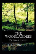 The Woodlanders IllustratedThomasHardy