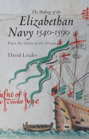 The Making of the Elizabethan Navy  1540 1590