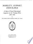 Mobility  Support  Endurance  a Story of Naval Operational Logistics in the Vietnam War  1965 68 Book