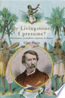 Dr Livingstone I Presume