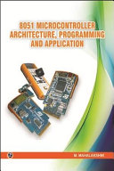 8051 Microcontroller Architecture  Programming and Application