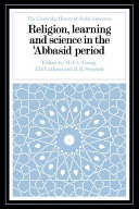 Religion, Learning and Science in the 'Abbasid Period ebook