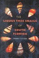 The Liguus Tree Snails of South Florida