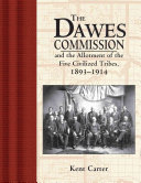 The Dawes Commission and the Allotment of the Five Civilized Tribes, 1893-1914