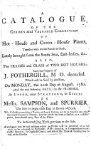 A Catalogue of the     collection of     hot house and green house Plants     late the property of     J  Fothergill     which will be sold by auction  etc   With the prices in MS
