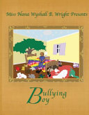 Miss Nana Wyshall B. Wright Presents Bullying Boy