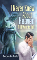 I Never Knew About Heaven Till I Went to Hell