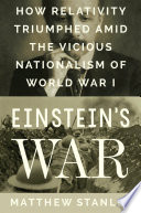 link to Einstein's war : how relativity triumphed amid the vicious nationalism of World War I in the TCC library catalog