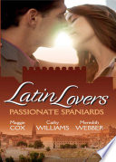 Latin Lovers: Passionate Spaniards: The Spaniard's Marriage Demand / Kept by the Spanish Billionaire / The Spanish Doctor's Convenient Bride