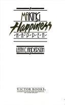 Making Happiness Happen Book PDF
