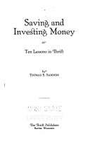 Saving and Investing Money  Or  Ten Lessons in Thrift