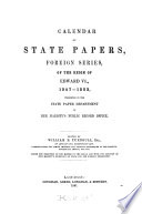 Calendar of State Papers  Foreign Series  of the Reign of Edward VI  1547 1553