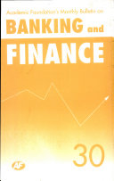 Academic Foundation S Bulletin On Banking And Finance Volume  30