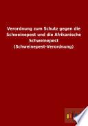Verordnung zum Schutz gegen die Schweinepest und die Afrikanische Schweinepest (Schweinepest-Verordnung)