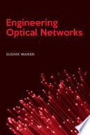 Engineering Optical Networks