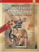 Glencoe Administrative Procedures for Medical Assisting  A Patient Centered Approach