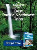 Lonely Planet Best Pacific Northwest Trips