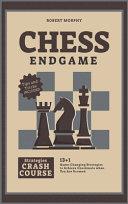Chess Endgame Strategies Crash Course