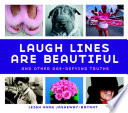 Laugh Lines Are Beautiful  : And Other Age-Defying Truths