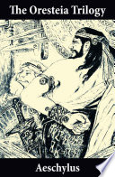The Oresteia Trilogy  Unabridged English Translation