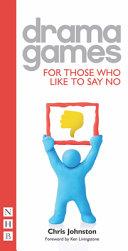 Drama Games for Those who Like to Say No Pdf/ePub eBook