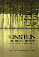 Einstein for the 21st Century: His Legacy in Science, Art, and ...