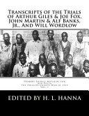 Transcripts of the Trials of Arthur Giles   Joe Fox  John Martin   Alf Banks  Jr   and Will Wordlow