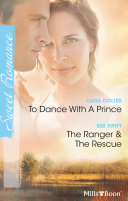 To Dance With A Prince/The Ranger & The Rescue