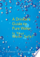 A Drinker s Guide to Pure Water