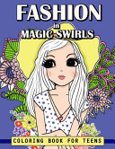 Fashion in Magic Swirls Coloring Book for Teens