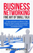 Business Networking: Fine art of Small Talk 31 Tips and ...