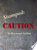 Stamped Caution