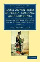 Early Adventures in Persia  Susiana  and Babylonia