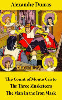 Pdf The Count of Monte Cristo + The Three Musketeers + The Man in the Iron Mask (3 Unabridged Classics)