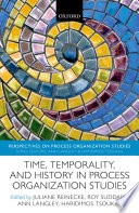 Time, Temporality, and History in Process Organization Studies